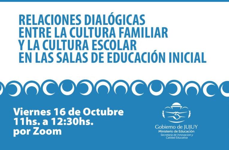 """BRINDARÁN CONVERSATORIO SOBRE """"RELACIONES DIALÓGICAS ENTRE LA CULTURA FAMILIAR Y LA CULTURA ESCOLAR EN EDUCACIÓN INICIAL"""""""